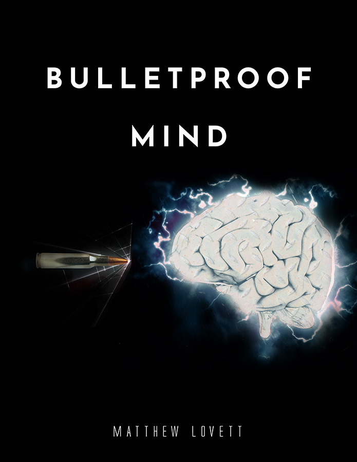 Bulletproof Mind Matthew Lovett