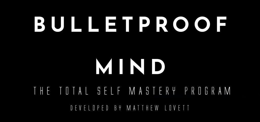 Bulletproof Mind Total Self Mastery