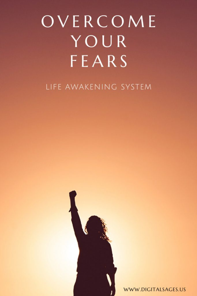 Overcoming Fear Life Awakening System