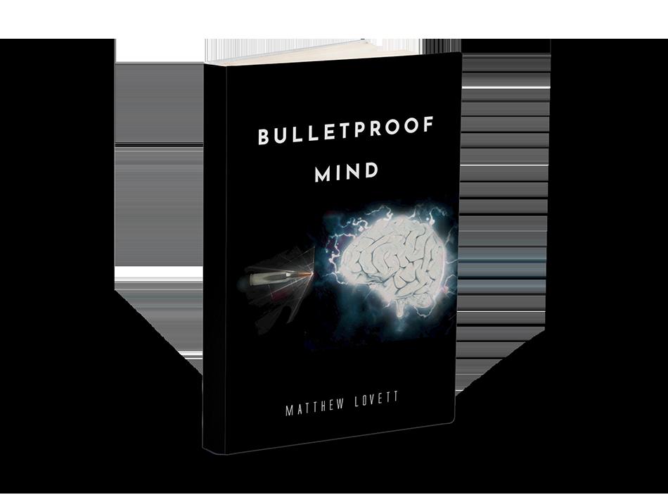 Bulletproof Mind Self Mastery